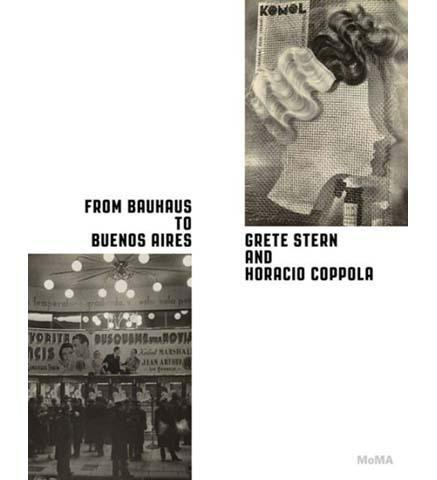From Bauhaus to Buenos Aires: Grete Stern and Horacio Coppola - the exhibition catalogue from MoMA available to buy at Museum Bookstore