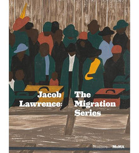 MoMA Jacob Lawrence : The Migration Series exhibition catalogue