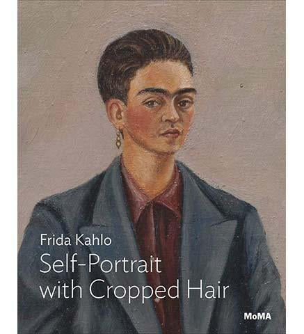 Kahlo: Self-Portrait with Cropped Hair - the exhibition catalogue from MoMa available to buy at Museum Bookstore