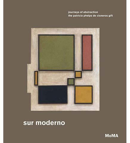 Modern Art from South America in the Patricia Phelps de Cisneros Collection - the exhibition catalogue from MoMA available to buy at Museum Bookstore