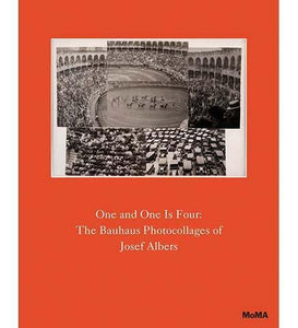 One and One is Four: The Bauhaus Photocollages of Josef Albers - the exhibition catalogue from MoMA available to buy at Museum Bookstore
