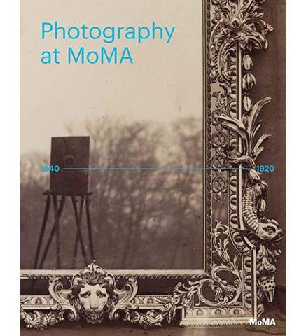 Photography at MoMA: 1840-1920 - the exhibition catalogue from MoMA available to buy at Museum Bookstore