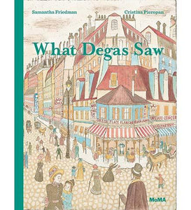 What Degas Saw - the exhibition catalogue from MoMA available to buy at Museum Bookstore