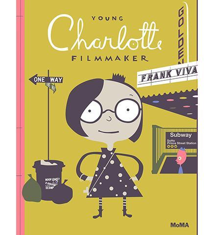 Young Charlotte Filmmaker - the exhibition catalogue from MoMA available to buy at Museum Bookstore