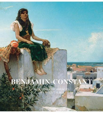 Benjamin-Constant : Marvels and Mirages of Orientalism - the exhibition catalogue from Montreal Museum of Fine Arts available to buy at Museum Bookstore