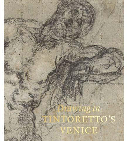 Drawing in Tintoretto's Venice - the exhibition catalogue from Morgan Library & Museum/National Gallery of Art available to buy at Museum Bookstore