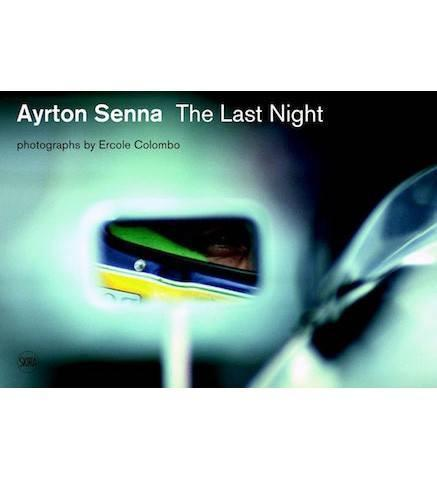 Ayrton Senna: The Last Night - the exhibition catalogue from Museo della Velocità, Milan available to buy at Museum Bookstore