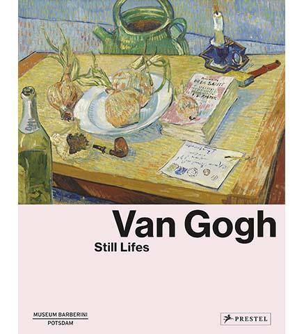 Van Gogh: Still Lifes - the exhibition catalogue from Museum Barberini, Potsdam available to buy at Museum Bookstore