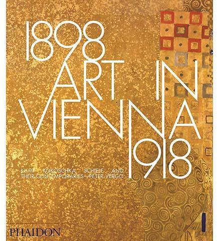 Art in Vienna 1898-1918 : Klimt, Kokoschka, Schiele and Their Contemporaries - the exhibition catalogue from Museum Bookstore available to buy at Museum Bookstore