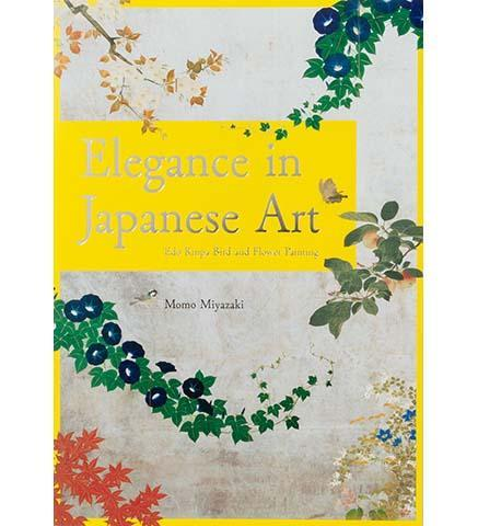 Elegance of Japanese Art : Edo Rimpa Bird and Flower Painting - the exhibition catalogue from Museum Bookstore available to buy at Museum Bookstore