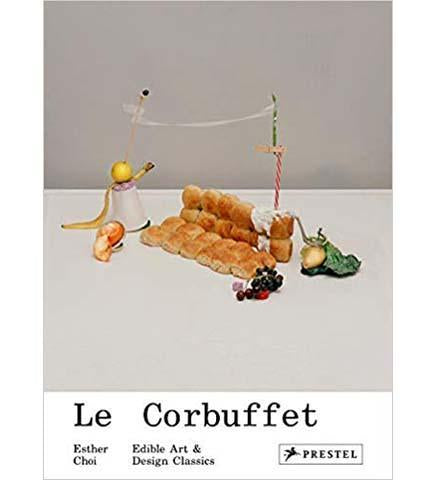Le Corbuffet: Edible Art and Design Classics - the exhibition catalogue from Museum Bookstore available to buy at Museum Bookstore