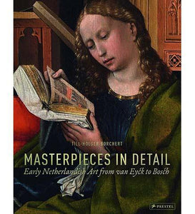 Masterpieces in Detail: Early Netherlandish Art from Van Eyck to Bosch - the exhibition catalogue from Museum Bookstore available to buy at Museum Bookstore