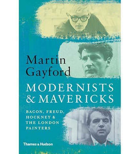 Modernists & Mavericks : Bacon, Freud, Hockney and the London Painters - the exhibition catalogue from Museum Bookstore available to buy at Museum Bookstore