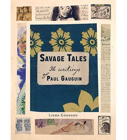 Savage Tales : The Writings of Paul Gauguin - the exhibition catalogue from Museum Bookstore available to buy at Museum Bookstore