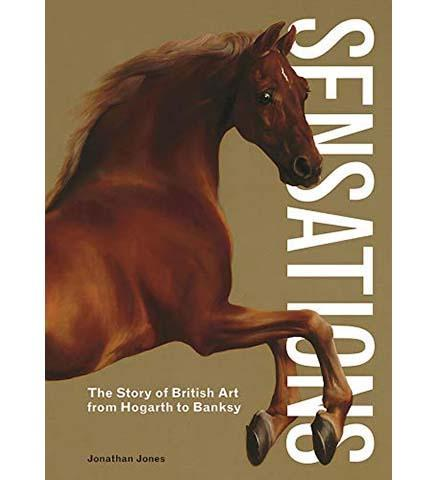 Sensations : The Story of British Art from Hogarth to Banksy - the exhibition catalogue from Museum Bookstore available to buy at Museum Bookstore