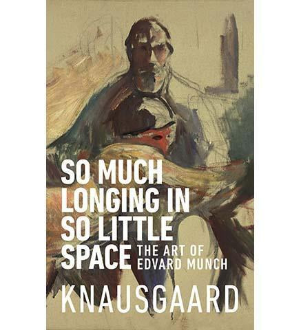 So Much Longing in So Little Space:  The art of Edvard Munch - the exhibition catalogue from Museum Bookstore available to buy at Museum Bookstore