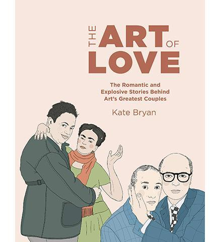 Museum Bookstore The Art of Love : The Romantic and Explosive Stories Behind Art's Greatest Couples exhibition catalogue