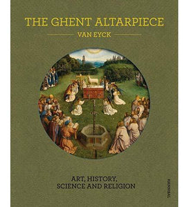 The Ghent Altarpiece : Art, History, Science and Religion - the exhibition catalogue from Museum Bookstore available to buy at Museum Bookstore