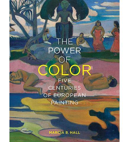 The Power of Color : Five Centuries of European Painting - the exhibition catalogue from Museum Bookstore available to buy at Museum Bookstore