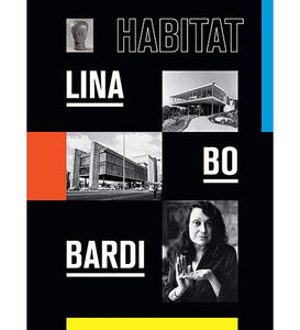 Museum of Contemporary Art, Chicago Lina Bo Bardi: Habitat exhibition catalogue