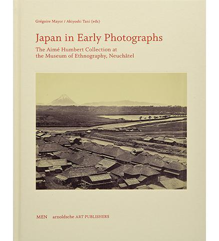 Museum of Ethnography, Neuchatel Japan in Early Photographs : The Aime Humbert Collection at the Museum of Ethnography, Neuchatel