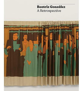 Beatriz Gonzalez: A Retrospective - the exhibition catalogue from Museum of Fine Arts Houston available to buy at Museum Bookstore