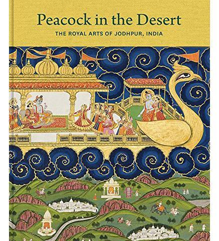 Peacock in the Desert : The Royal Arts of Jodhpur, India - the exhibition catalogue from Museum of Fine Arts, Houston/Seattle Art Museum available to buy at Museum Bookstore