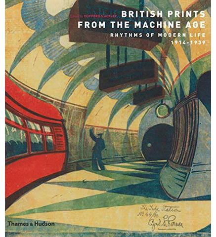 Museum of Fine Arts/Metropolitan Museum British Prints from the Machine Age : Rhythms of Modern Life 1914-1939 exhibition catalogue