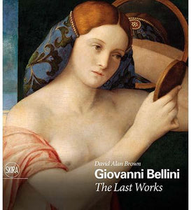 Giovanni Bellini: The Last Works - the exhibition catalogue from National Gallery of Art available to buy at Museum Bookstore