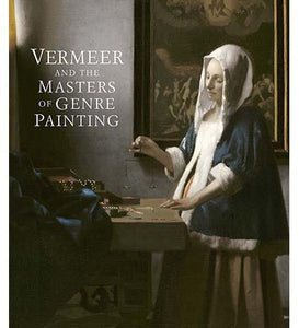 Vermeer and the Masters of Genre Painting : Inspiration and Rivalry - the exhibition catalogue from National Gallery of Art of Ireland/The Louvre Museum available to buy at Museum Bookstore