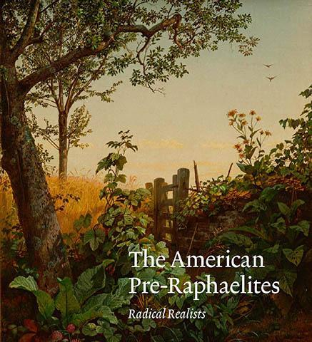 The American Pre-Raphaelites : Radical Realists - the exhibition catalogue from National Gallery of Art available to buy at Museum Bookstore