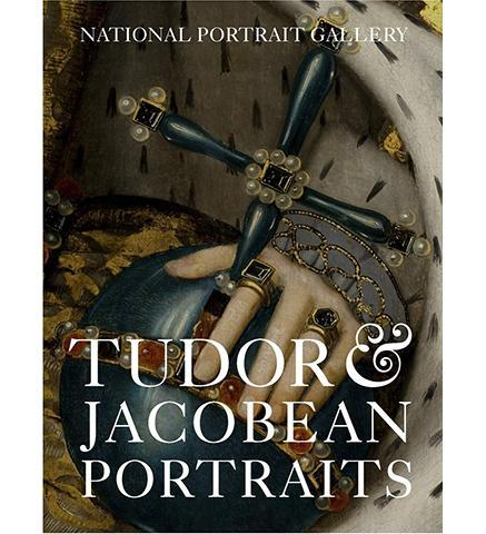 Tudor & Jacobean Portraits - the exhibition catalogue from National Portrait Gallery available to buy at Museum Bookstore