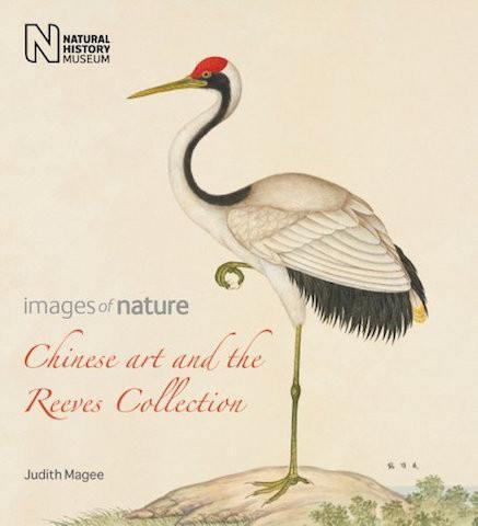 Chinese Art and the Reeves Collection : Images of Nature - the exhibition catalogue from Natural History Museum available to buy at Museum Bookstore