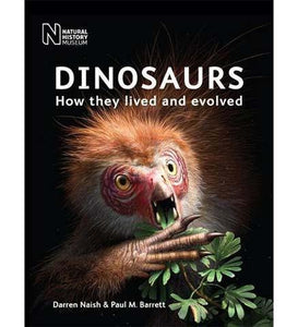 Dinosaurs : How they lived and evolved - the exhibition catalogue from Natural History Museum available to buy at Museum Bookstore