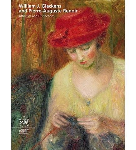 William J Glackens and Pierre-Auguste Renoir : Affinities and Distinctions - the exhibition catalogue from NSU Art Museum available to buy at Museum Bookstore