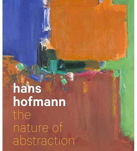 Hans Hofmann : The Nature of Abstraction - the exhibition catalogue from Peabody Essex Museum/Berkeley Museum of Art available to buy at Museum Bookstore
