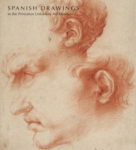 Spanish Drawings in Princeton University Art Museum - the exhibition catalogue from Princeton University Art Museum available to buy at Museum Bookstore