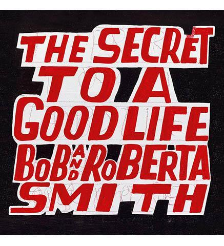 Bob and Roberta Smith : The Secret to a Good Life - the exhibition catalogue from Royal Academy available to buy at Museum Bookstore