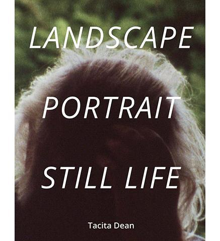 Tacita Dean : Landscape, Portrait, Still Life - the exhibition catalogue from Royal Academy/National Gallery/National Portrait Gallery available to buy at Museum Bookstore