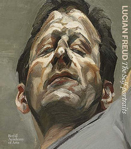 Royal Academy of Arts/Museum of Fine Arts Lucian Freud : The Self-Portraits