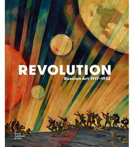 Royal Academy Revolution: Russian Art 1917-1932 exhibition catalogue
