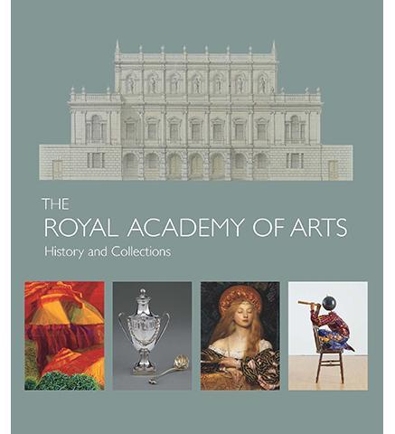 The Royal Academy of Arts : History and Collections - the exhibition catalogue from Royal Academy available to buy at Museum Bookstore