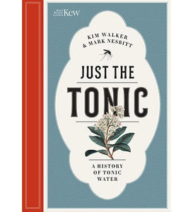 Just the Tonic : a History of Tonic Water - the exhibition catalogue from Royal Botanic Gardens, Kew available to buy at Museum Bookstore