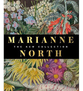Marianne North : The Kew Collection - the exhibition catalogue from Royal Botanic Gardens, Kew available to buy at Museum Bookstore
