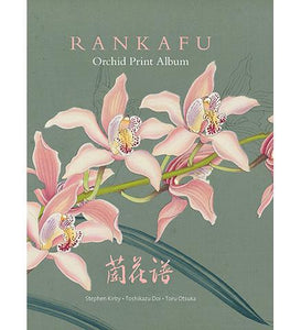 Rankafu : Orchid Print Album - the exhibition catalogue from Royal Botanic Gardens, Kew available to buy at Museum Bookstore