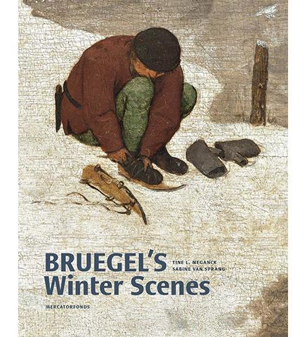 Bruegel's Winter Scenes : Historians and Art Historians in Dialogue - the exhibition catalogue from Royal Museums of Fine Arts of Belgium available to buy at Museum Bookstore
