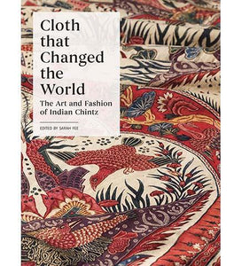 Cloth that Changed the World : The Art and Fashion of Indian Chintz - the exhibition catalogue from Royal Ontario Museum available to buy at Museum Bookstore