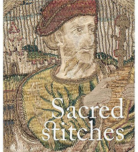 Sacred Stitches : Ecclesiastical Textiles in the Rothschild Collection at Waddesdon Manor available to buy at Museum Bookstore