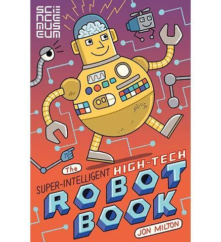 The Super-Intelligent, High-Tech Robot Book - the exhibition catalogue from Science Museum available to buy at Museum Bookstore