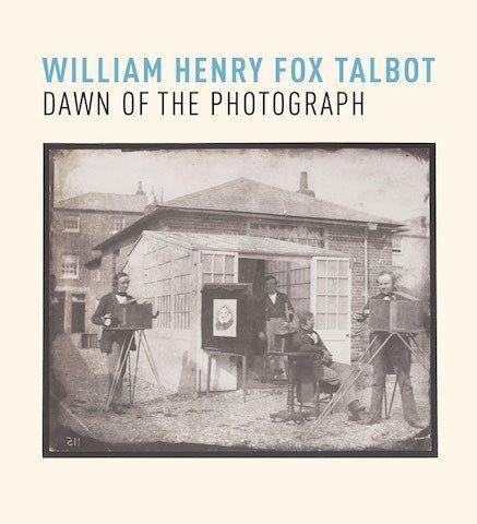 William Henry Fox Talbot : Dawn of the Photograph - the exhibition catalogue from Science Museum available to buy at Museum Bookstore